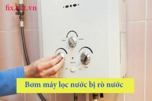 bơm máy lọc nước bị rò nước