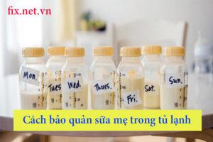 cách bảo quản sữa mẹ trong tủ lạnh