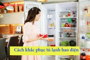 cách khắc phục tủ lạnh hao điện