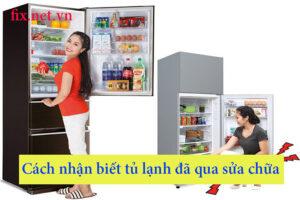 cách nhận biết tủ lạnh đã qua sửa chữa