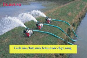 cách sửa chữa máy bơm nước chạy xăng