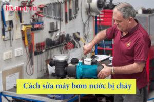 cách sửa máy bơm nước bị cháy