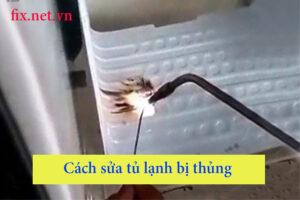 cách sửa tủ lạnh bị thủng