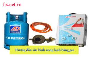 hướng dẫn sửa bình nóng lạnh bằng gas