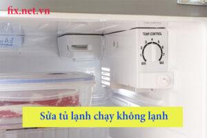 sửa tủ lạnh chạy không lạnh