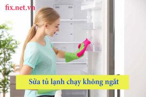 sửa tủ lạnh chạy không ngắt