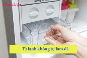 tủ lạnh không tự làm đá